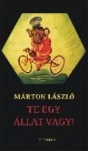 TE EGY ÁLLAT VAGY! - Ekönyv - MÁRTON LÁSZLÓ