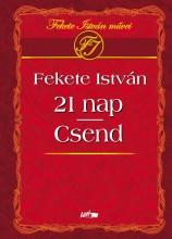 21 NAP - CSEND - Ekönyv - FEKETE ISTVÁN