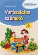 VARÁZSLATOS SZÁMOLÓ - 1. ÉVFOLYAM - Ekönyv - MIHÁLY ÁGNES MARIANNA