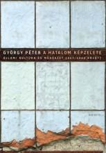 A hatalom képzelete - Ekönyv - György Péter