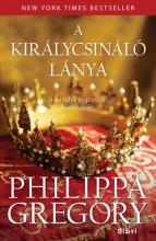 A királycsináló lánya - Ebook - Philippa Gregory
