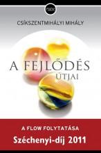 A FEJLŐDÉS ÚTJAI - A FLOW FOLYTATÁSA - Ekönyv - CSÍKSZENTMIHÁLYI MIHÁLY