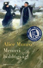 MENNYI BOLDOGSÁG! - Ekönyv - MUNRO, ALICE