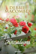 Rózsalugas - Ekönyv - Debbie Macomber