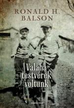 Valaha testvérek voltunk - Ebook - Ronald H. Balson