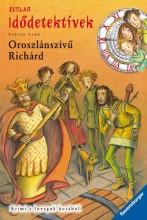 OROSZLÁNSZÍVŰ RICHÁRD - IDŐDETEKTÍVEK 8. - Ekönyv - LENK, FABIAN