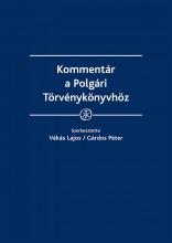 Kommentár a Polgári Törvénykönyvhöz - Ekönyv - Szerkesztő(k): dr. Vékás Lajos, dr. Gárdos Péter