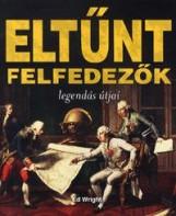 ELTŰNT FELFEDEZŐK - LEGENDÁS ÚTJAI - Ekönyv - WRIGHT, ED