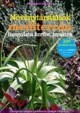 Növénytársítások mediterrán hangulatú kertbe, teraszra  - Ekönyv - Sebők Lajos,  Gáspár Éva