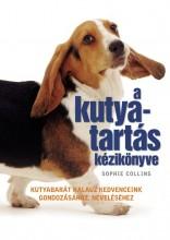 A KUTYATARTÁS KÉZIKÖNYVE - Ekönyv - COLLINS, SOPHIE