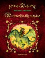 A TÜNDEKIRÁLY UTAZÁSA - Ekönyv - WALDER, VANESSA
