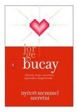 NYITOTT SZEMMEL SZERETNI - Ekönyv - BUCAY, JORGE