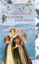 A nádor asszonyai - Ekönyv - Ugron Zsolna