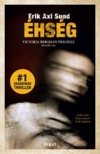 Éhség - Ekönyv - Erik Axl Sund