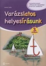 VARÁZSLATOS HELYESÍRÁSUNK 3. ÉVFOLYAM - Ekönyv - MX-392 Kocsis Csilla