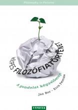 KÉPES FILOZÓFIATÖRTÉNET - A GONDOLAT KÉPZELŐEREJE - Ekönyv - BOR, JAN - PETERSMA, ERRIT