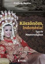 Köszönöm, Indonézia! - Ekönyv - Czifrik Beáta
