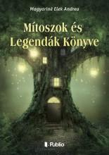 Mítoszok és Legendák Könyve - Ekönyv - Magyariné Elek Andrea
