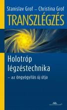 TRANSZLÉGZÉS - HOLOTRÓP LÉGZÉSTECHNIKA - Ekönyv - GROF, STANISLAV - GROF, CHRISTINA
