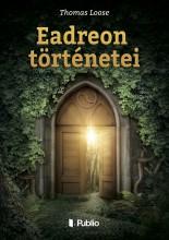 Eadreon történetei - Ekönyv - Thomas Loose