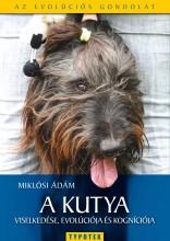 A kutya viselkedése, evolúciója és kogníciója - Ekönyv - Miklósi Ádám