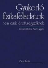 GYAKORLÓ FIZIKAFELADATOK - NEM CSAK ÉRETTSÉGIZŐKNEK - Ebook - MOÓR ÁGNES