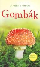 GOMBÁK - SPOTTER'S GUIDE - Ekönyv - SZALAY KÖNYVKIADÓ ÉS KERESKED?HÁZ KFT.