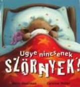 UGYE NINCSENEK SZÖRNYEK? - Ekönyv - SMALLMAN, STEVE - PEDLER, CAROLINE