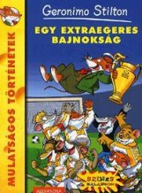 EGY EXTRAEGERES BAJNOKSÁG - Ekönyv - STILTON, GERONIMO