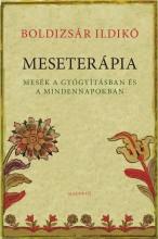 MESETERÁPIA - MESÉK A GYÓGYÍTÁSBAN ÉS A MINDENNAPOKBAN - Ekönyv - BOLDIZSÁR ILDIKÓ