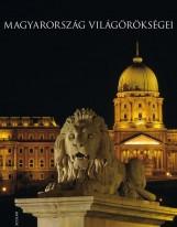 MAGYARORSZÁG VILÁGÖRÖKSÉGEI - ÚJ BORÍTÓ! - Ekönyv - SCOLAR KIADÓ ÉS SZOLGÁLTATÓ KFT.