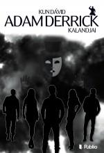 Adam Derrick kalandjai - Ebook - Kun Dávid