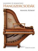 KLASSZIKUS ÉS ROMANTIKUS HANGSZERCSODÁK - Ekönyv - MANDEL RÓBERT