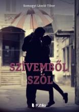 Szívemből szól - Ekönyv - Somogyi László Tibor