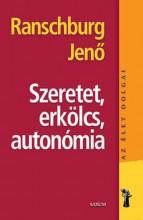 SZERETET, ERKÖLCS, AUTONÓMIA - AZ ÉLET DOLGAI - - Ekönyv - RANSCHBURG JENŐ