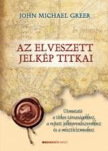 AZ ELVESZETT JELKÉP TITKAI - Ekönyv - GREER, JOHN MICHAEL