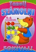 TANULJ SZÁMOLNI FOXIVAL! - 4-6 ÉVESEKNEK - Ekönyv - ALEXANDRA KIADÓ