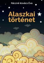 Alaszkai történet - Ekönyv - Ráczné Kovács Éva
