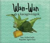 WAN-WAN ÉS A KACAGÓVIRÁGOK - Ekönyv - NYILASI JUDIT