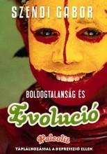 BOLDOGTALANSÁG ÉS EVOLÚCIÓ - PALEOLIT TÁPLÁLKOZÁSSAL A DEPRESSZIÓ ELLEN - Ekönyv - SZENDI GÁBOR