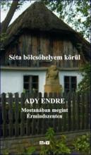 SÉTA BÖLCSŐHELYEM KÖRÜL I.-II. - Ekönyv - ADY ENDRE