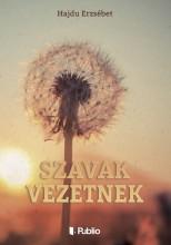 Szavak vezetnek - Ekönyv - Hajdu Erzsébet