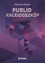 Publio Kaleidoszkóp IV. - Ekönyv - Mészáros Mátyás