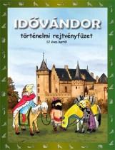 IDŐVÁNDOR - TÖRTÉNELMI REJTVÉNYFÜZET 12 ÉVES KORTÓL - Ekönyv - DINASZTIA TANKÖNYVKIADÓ KFT.