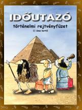 IDŐUTAZÓ - TÖRTÉNELMI REJTVÉNYFÜZET 11 ÉVES KORTÓL - Ekönyv - DINASZTIA TANKÖNYVKIADÓ KFT.