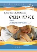 GYEREKHATÁROK - MIKOR MONDJUNK IGENT ÉS MIKOR MONDJUNK NEMET GYERMEKEINKNEK? - Ekönyv - CLOUD, HENRY DR.-TOWNSEND, JOHN DR.