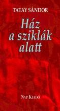 HÁZ A SZIKLÁK ALATT - Ekönyv - TATAY SÁNDOR