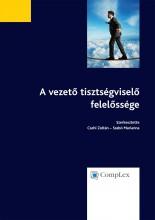 A vezető tisztségviselő felelőssége - Ekönyv - Szerkesztő(k): dr. Csehi Zoltán, dr. Szabó Marianna