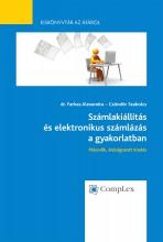 Számlakiállítás és elektronikus számlázás a gyakorlatban - Ekönyv - dr. Farkas Alexandra – Czöndör Szabolcs