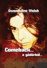Comeback... a gödörből - Ekönyv - Gwendoline Welsh